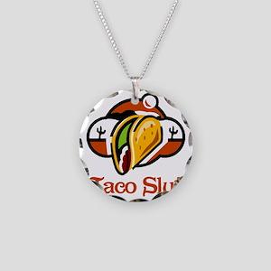 Taco Slut Necklace Circle Charm