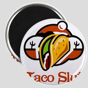 Taco Slut Magnet