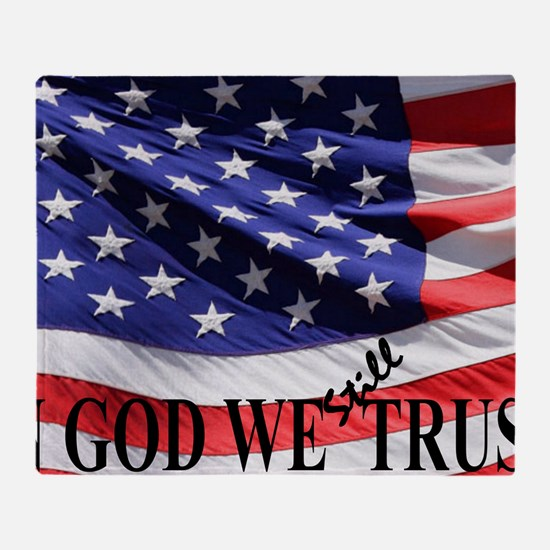 IN GOD WE Still TRUST Throw Blanket