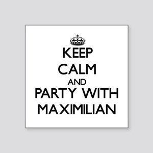 Keep Calm and Party with Maximilian Sticker