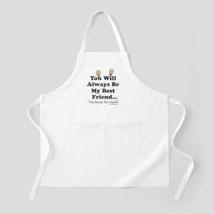 youwillalwaysbemybestfriend2BUTTON Apron