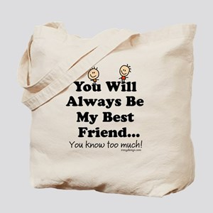 youwillalwaysbemybestfriend2BUTTON Tote Bag