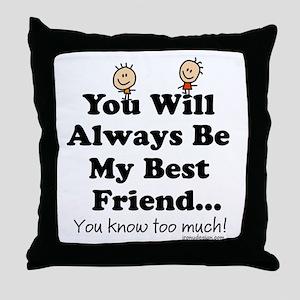 youwillalwaysbemybestfriend2BUTTON Throw Pillow