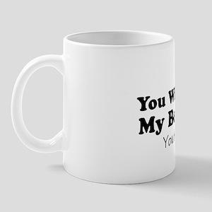 youwillalwaysbemybestfriend2 Mug