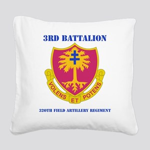 3-320 FA RGT WITH TEXT Square Canvas Pillow