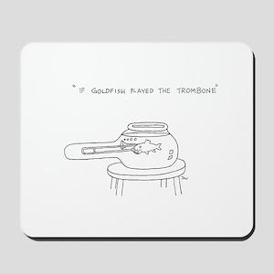Trombone Goldfish Mousepad