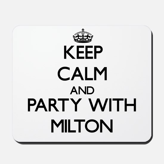 Keep Calm and Party with Milton Mousepad