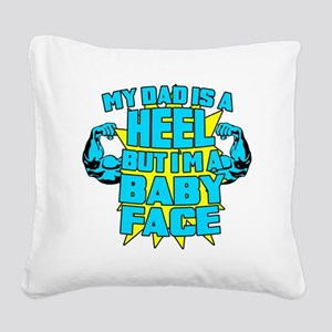 My Dad is a Heel Blue Square Canvas Pillow