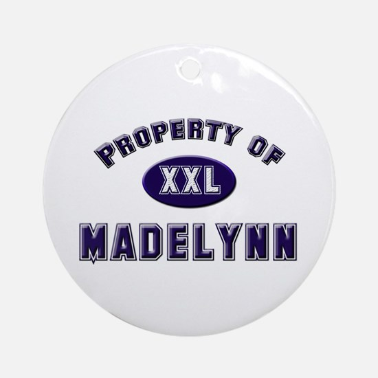 Property of madelynn Ornament (Round)