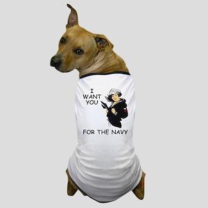 Navy-Humor-I-Want-You-Girl-PO1 Dog T-Shirt