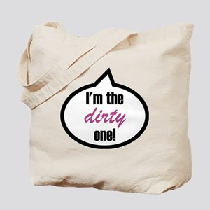 Im_the_dirty Tote Bag