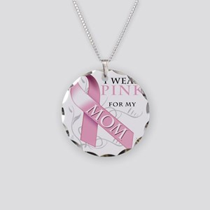 I Wear Pink for my Mom Necklace Circle Charm