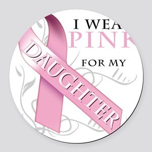 I Wear Pink for my Daughter Round Car Magnet