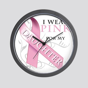 I Wear Pink for my Daughter Wall Clock