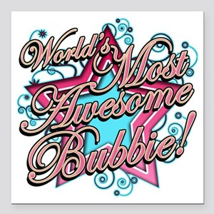 "Worlds Most Awesome Bubb Square Car Magnet 3"" x 3"""