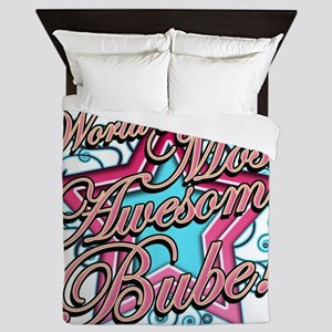 Worlds Most Awesome Bube Queen Duvet