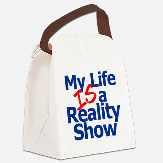 My Life IS a Reality Show Canvas Lunch Bag