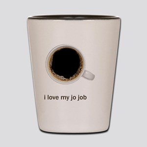 Coffee-Lt-ILoveMyJoJob Shot Glass