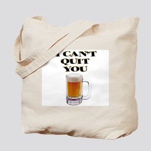 Quit You 1 Tote Bag