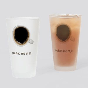 Coffee-Lt-YouHadMeAtJo Drinking Glass