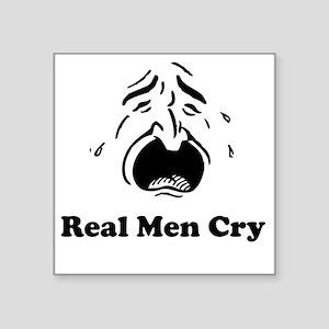 "RealMenCryBlackFont Square Sticker 3"" x 3"""