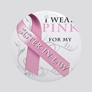 I Wear Pink for my Sister In Law Round Ornament