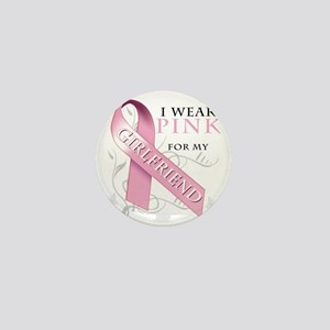 I Wear Pink for my Girlfriend Mini Button