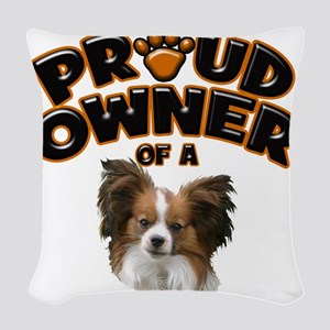 Proud Owner of a Papillon Woven Throw Pillow