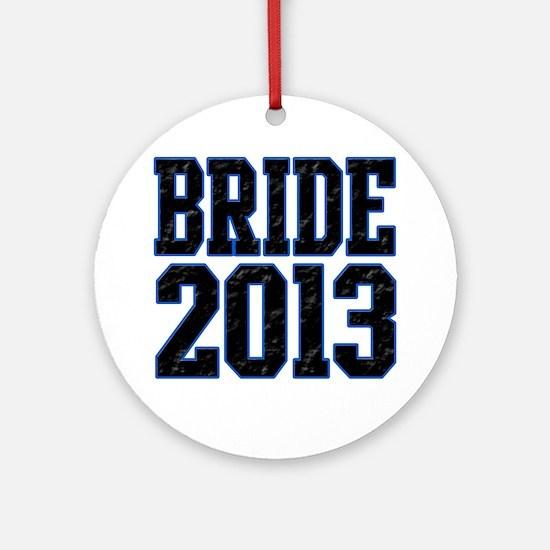 Bride 2013 Round Ornament