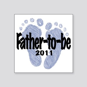"""Father to be 2011 Square Sticker 3"""" x 3"""""""
