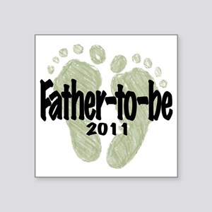 "Father to Be 2011 (Unisex) Square Sticker 3"" x 3"""