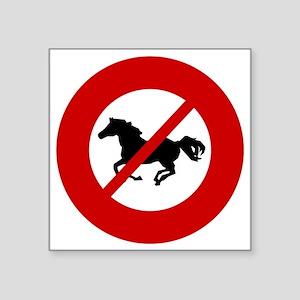 "no-horses Square Sticker 3"" x 3"""