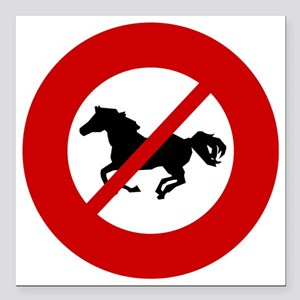 "no-horses Square Car Magnet 3"" x 3"""