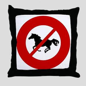 no-horses Throw Pillow