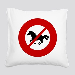 no-horses Square Canvas Pillow