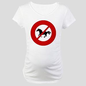 no-horses Maternity T-Shirt