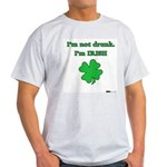 I'm not drunk, I'm Irish Ash Grey T-Shirt