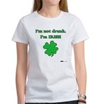 I'm not drunk, I'm Irish Women's T-Shirt