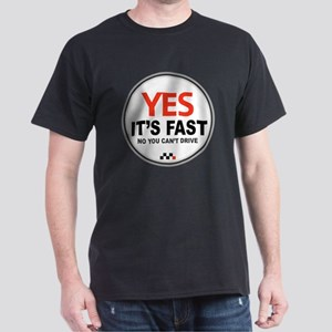 Copy of Yes Its Fast copy2 - Copy Dark T-Shirt