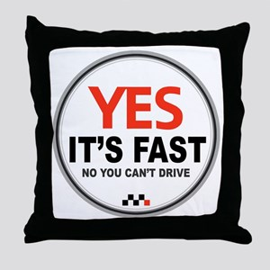 Copy of Yes Its Fast copy2 - Copy Throw Pillow