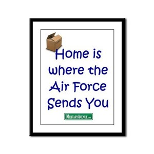 Home is... Air Force Sends you Framed Panel Print