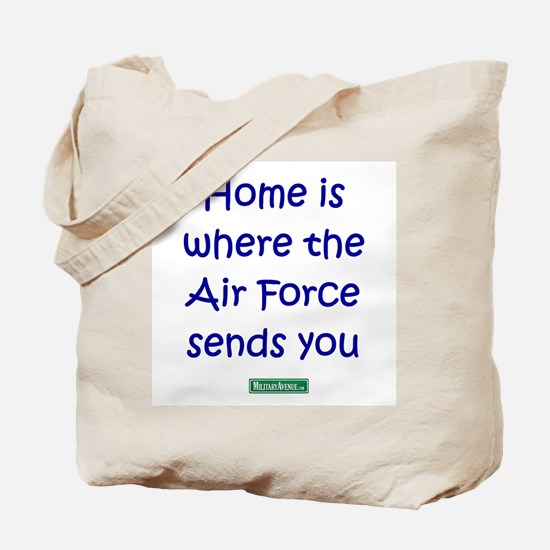 Home is where the Air Force S Tote Bag