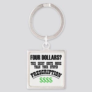 Four Dollars - More than your Pres Square Keychain