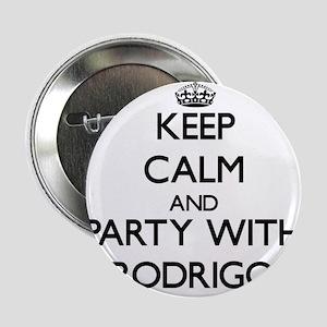 "Keep Calm and Party with Rodrigo 2.25"" Button"