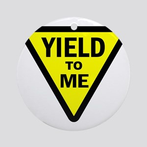 Yield To Me Round Ornament
