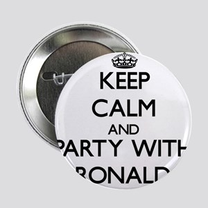"""Keep Calm and Party with Ronald 2.25"""" Button"""