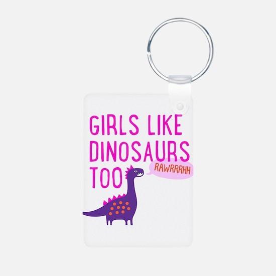 Girls Like Dinosaurs Too RAWRRHH Keychains