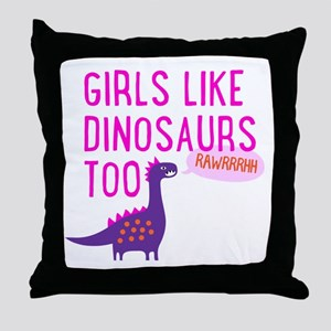 Girls Like Dinosaurs Too RAWRRHH Throw Pillow