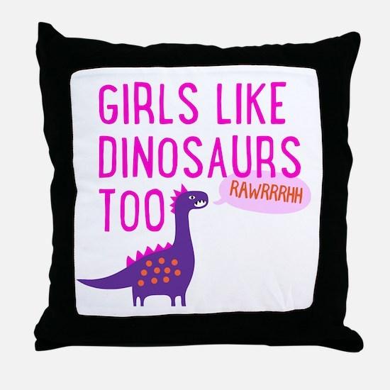 Girls Like Dinosaurs Too RAWRRHH Throw Pillow