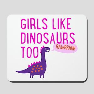Girls Like Dinosaurs Too RAWRRHH Mousepad